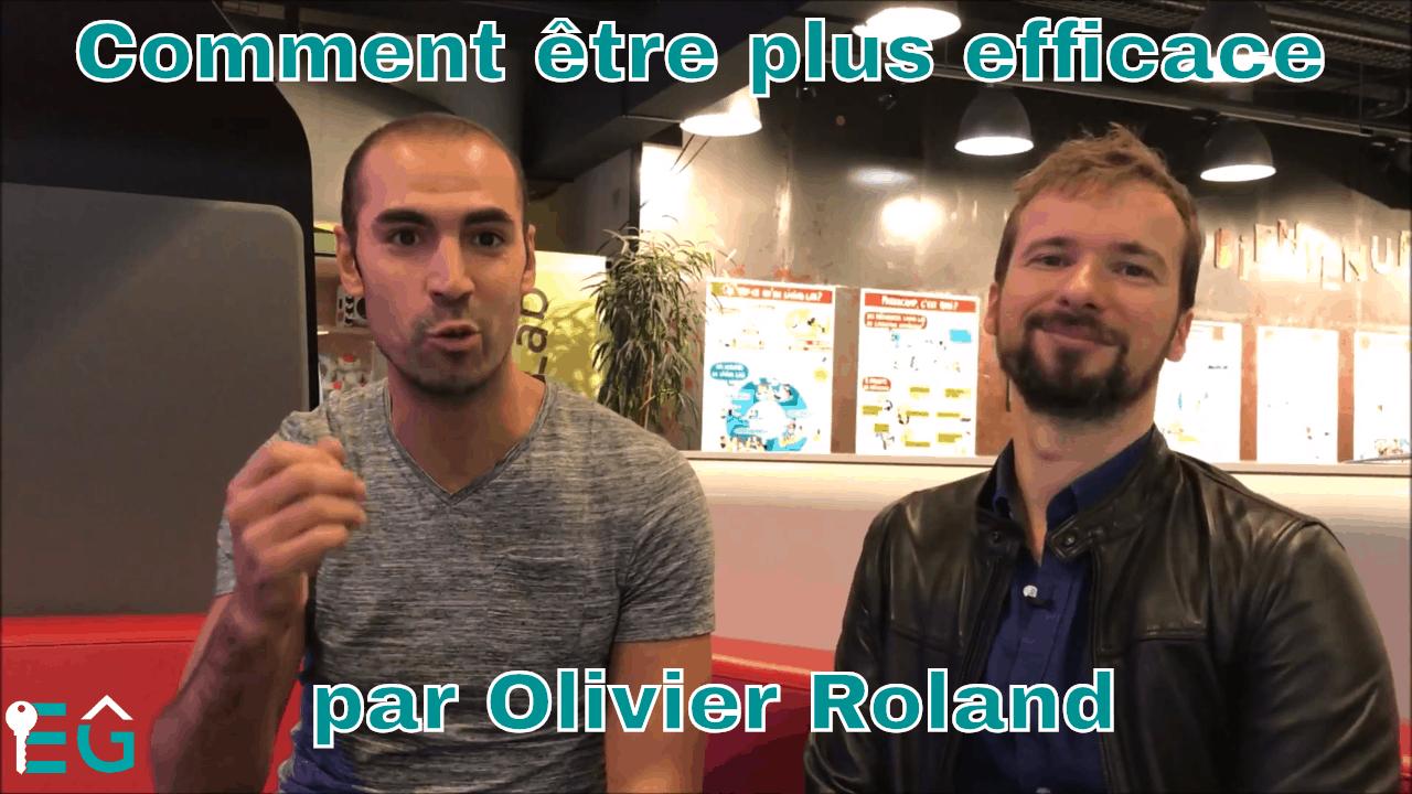 Comment être plus efficace par Olivier Roland