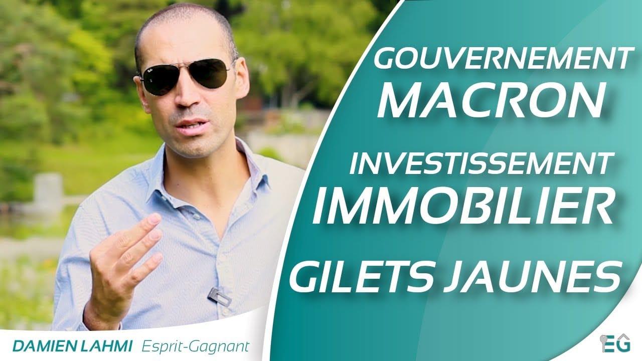 Gouvernement Macron, investissement immobilier & Gilets jaunes !